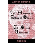 Two Novels (the Mysterious Affair at Styles/The Secret Adversary) by Agatha Christie