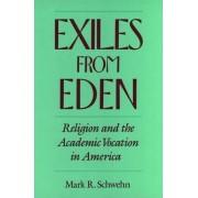 Exiles from Eden by Mark R. Schwehn