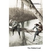 The Folded Leaf by William Maxwell