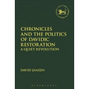 Chronicles and the Politics of Davidic Restoration by David Janzen