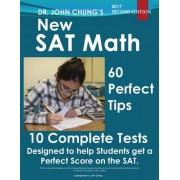 Dr. John Chung's New SAT Math: New SAT Math Designed to Get a Perfect Score