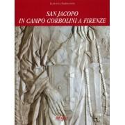 San Jacopo in Campo Corbolini. Percorsi storici dai Templari all'Ordine di Malta all'Era moderna. by Sebregondi Fiorentini, Ludovica