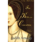 The Kiss of the Concubine: A Story of Anne Boleyn