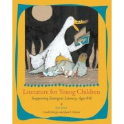 Literature for Young Children by Cyndi Giorgis