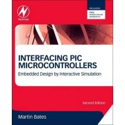 Interfacing PIC Microcontrollers by Martin Bates