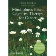 Mindfulness Based Cognitive Therapy for Cancer by Trish Bartley