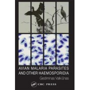 Avian Malaria Parasites and other Haemosporidia by Gediminas Valkiunas