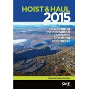 Hoist & Haul 2015: Proceedings of the International Conference on Hoisting and Haulage