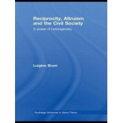 Reciprocity, Altruism and the Civil Society by Luigino Bruni