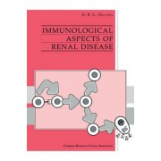 Immunological Aspects of Renal Disease by David B.G. Oliveira