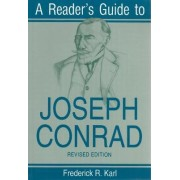 A Reader's Guide to Joseph Conrad by Frederick R. Karl