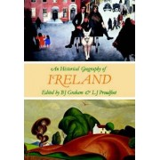 An Historical Geography of Ireland by B. J. Graham