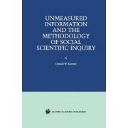 Unmeasured Information and the Methodology of Social Scientific Inquiry by Donald W. Katzner