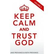 Keep Calm and Trust God, Volume 2 by Of Faith Words