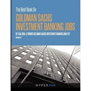 The Best Book on Goldman Sachs Investment Banking Jobs by Lisa Sun