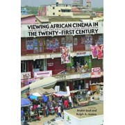 Viewing African Cinema in the Twenty-First Century by Mahir Saul