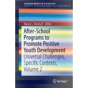 After-School Programs to Promote Positive Youth Development 2017: Volume 2 by Nancy L. Deutsch