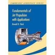 Fundamentals of Jet Propulsion with Applications by Ronald D. Flack