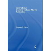 International Commercial and Marine Arbitration by Georgios I. Zekos