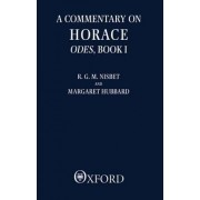 A Commentary on Horace, Odes Book I by R. G. M. Nisbet