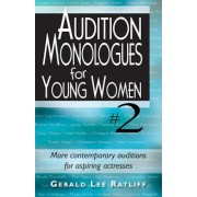 Audition Monologues for Young Women #2: More Contemporary Auditions for Aspiring Actresses, Paperback