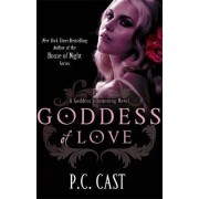 Goddess of Love by P. C. Cast