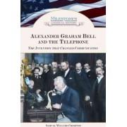 Alexander Graham Bell and the Telephone by Samuel Willard Crompton