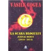 La scara blogului. Jurnal dedus - Vasile Gogea