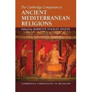 The Cambridge Companion to Ancient Mediterranean Religions by Barbette Stanley Spaeth
