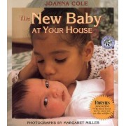 The New Baby at Your House by Joanna Cole
