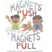 Magnets Push, Magnets Pull by David A Adler