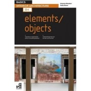 Basics Interior Architecture 04: Elements / Objects by Graeme Brooker