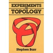 Experiments in Topology by Stephen Barr