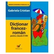 DICTIONAR FRANCEZ-ROMAN PENTRU CLASELE II-VIII