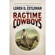 Ragtime Cowboys by Author Loren D Estleman