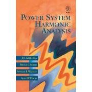 Power System Harmonic Analysis by Jos Arrillaga