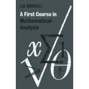 A First Course in Mathematical Analysis by J. C. Burkill