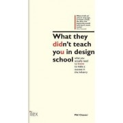 What they didn't teach you in design school by Phil Cleaver