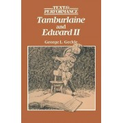 Tamburlaine and Edward II by George L. Geckle