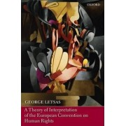 A Theory of Interpretation of the European Convention on Human Rights by George Letsas