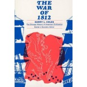 The War of 1812 by Harry L. Coles