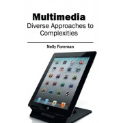 Multimedia: Diverse Approaches to Complexities