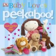Peekaboo! Baby Loves by DK