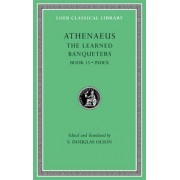 The Learned Banqueters: v. VIII by Athenaeus