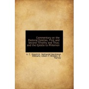 Commentary on the Pastoral Epistles, First and Second Timothy and Titus; And the Epistle to Philemon by A C Kendrick