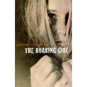 The Roaring Girl by Greg Hollingshead
