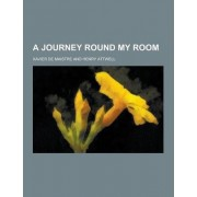 A Journey Round My Room by Xavier De Maistre