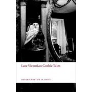 Late Victorian Gothic Tales by Roger Luckhurst