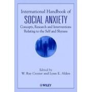 International Handbook of Social Anxiety by W. Ray Crozier