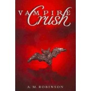 Vampire Crush by A M Robinson